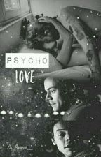 Psycho Love ||H.S|| by La_Payna__