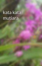 kata kata mutiara by tenysetyawati