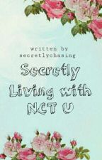 Secretly Living with NCT U [NCT U Fanfic] by thesereinnn