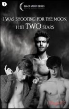 { #1 } I Was Shooting For The Moon, I Hit Two Stars  (MxMxM || 18+) by Snape75