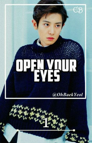 一 | Open Your Eyes [ChanBaek]