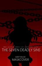 The Seven Deadly Sins (Yandere Boys X Reader) by MaskCover