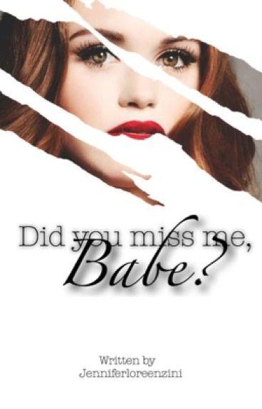 Did you miss me, babe? //Zayn Malik//