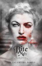 Bite Me by TheValentineFamily