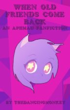 When Old Friends Come Back- an Aphmau MyStreet fanfic. by TheDancingMonkey