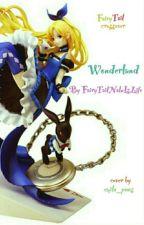 Fairy Tail In Wonderland! by FairyTailNaluIsLife