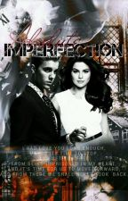 Absolute Imperfection [Jelena] | ON HOLD by ipobtinalla