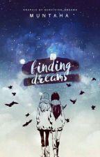 Finding Dreams (Hiatus) by ItsMuntaha