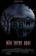 Não Entre Aqui [Em Revisão] by GabriellViana