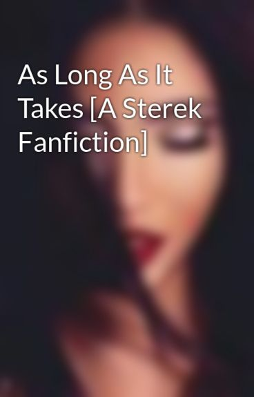 As Long As It Takes [A Sterek Fanfiction] by taliciaem