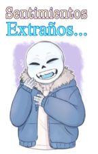 Sentimientos Extraños... {Sans y tu} by LovelyEliovs