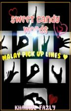 [C] SWEET CANDY WORDS | MALAY PICKUPLINE by KhairulFazly