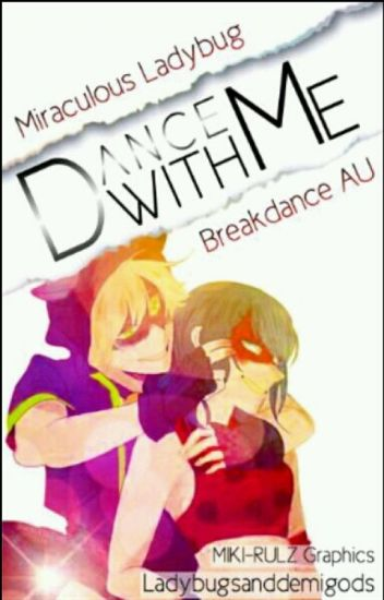 Dance With Me: Miraculous Ladybug Breakdance AU