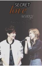Secret Love Song (BaekYeon One Shot) by anakngBaekYeon