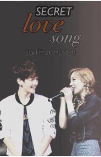 Secret Love Song (BaekYeon One Shot)