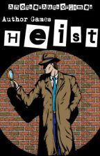Author Games: Heist by AnotherAuthorGames