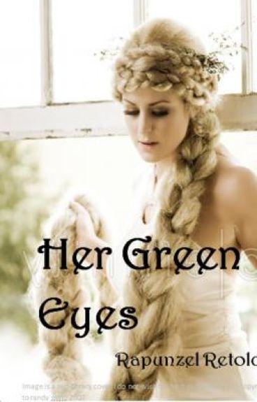 Her Green Eyes (Rapunzel Retold)