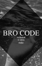 BRO CODE {muke} by iwritealott