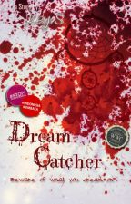Dream Catcher [OS]✔ by PenyihirAgung