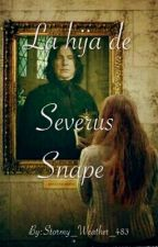 La Hija De Severus Snape  by Stormy_Weather_483