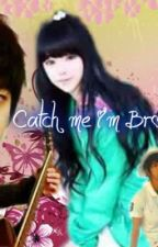 Catch Me I'm Broken(On going) by biancakimmy