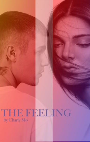 THE FEELING (JB fan fiction)