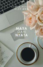 Maya dan Nyata[1/1 END] by wishtobefairy