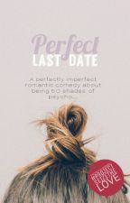 Perfect Last Date by theMrsAuthor