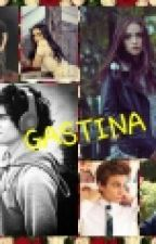 Gastina (Cancelada) by MyDreamBernas