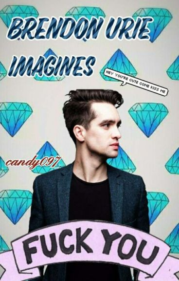 Brendon Urie Imagines♡