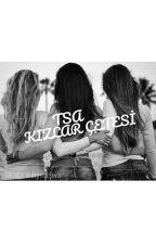TSA (Kızlar Çetesi)  by SerenTerziolu