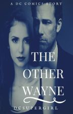 The Other Wayne >A Batman Vs Superman>DC Comics Fanfiction by DCSuperGirl
