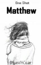 Matthew 《Elounor》[Terminada] by MabuNina97
