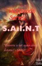 S.A.I.N.T ( Halfbloods series ) by intancintyaa