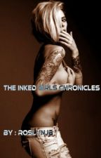 The Inked Girl's Chronicles by RoslynJB