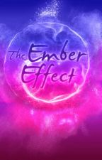 The Ember Effect by abbswritesbooks