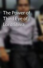 The Power of Third Eye of Lord Shiva by raiabhishek