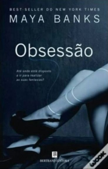 Obsessão 01 - Maya banks
