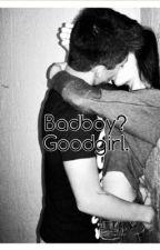 Badboy? Goodgirl. by histoireecrite