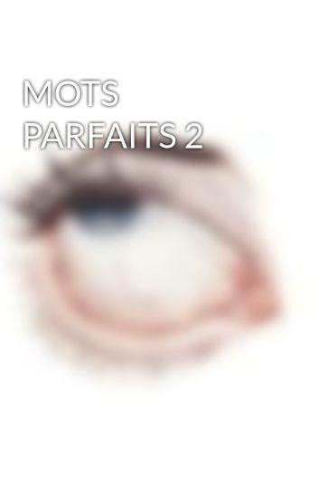 MOTS PARFAITS 2