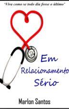 Em Relacionamento Sério (Concluída) by _MarlonSantos_