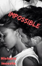 Impossible (Inceste) by ladirectionerdu67