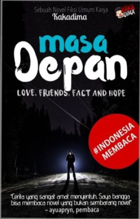 Masa Depan : Love, Friends, Fact and Hope by kakadimaa