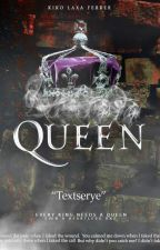 QUEEN ( #queentextserye #multimedia #kikodora series ) by Kikodora