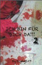 ICH BIN FÜR DICH DA!...2 by Sophy107