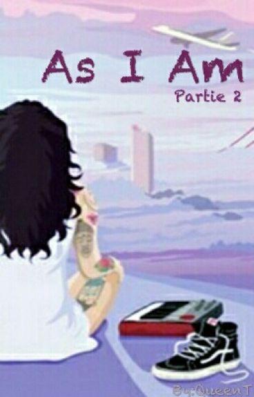 As I Am (Partie 2)
