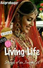 Living Life - Struggle Of An Indian Girl by AtheScrivener