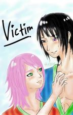Victim [SASUSAKU] ✔ by zhaErza