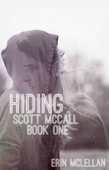 Hiding • Scott McCall • Book One
