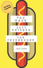 You Have Just Entered the Friendzone by deepfriar